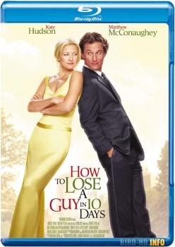 How to Lose a Guy in 10 Days 2003 m720p BluRay x264-BiRD